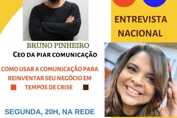COMUNICAÇÃO EM TEMPOS DE CRISE: COMO UTILIZAR PARA REINVENTAR SEU NEGÓCIO – ENTREVISTA COM BRUNO PINHEIRO (01/06)